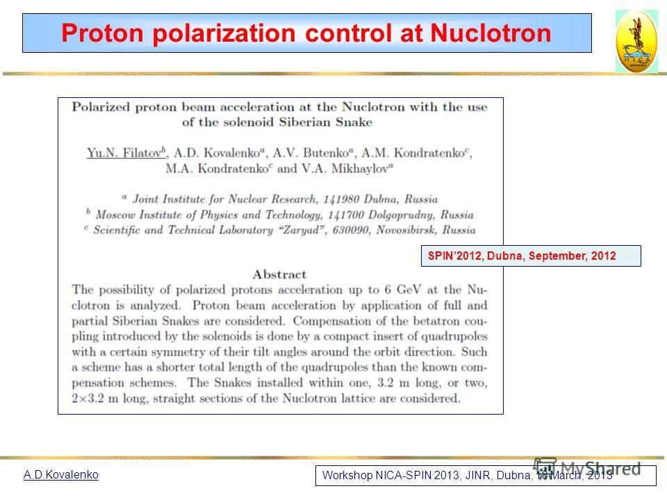 A.D.Kovalenko Схемы управления поляризацией в Нуклотроне и коллайдере НИКА Для получения поляризованных d - пучков в Нуклотроне доп. оборудования не требуется, вплоть до Е ~ 5.6 ГэВ/н. (резонанс) Основная проблема с дейтронами в коллайдере – изменени