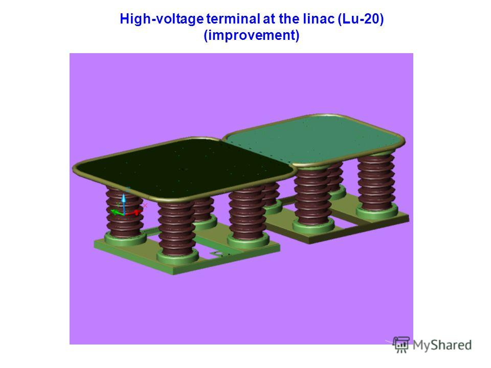 High-voltage terminal at the linac (Lu-20) (improvement)