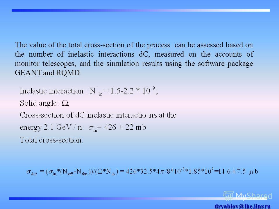 dryablov@lhe.jinr.ru The value of the total cross-section of the process can be assessed based on the number of inelastic interactions dC, measured on the accounts of monitor telescopes, and the simulation results using the software package GEANT and