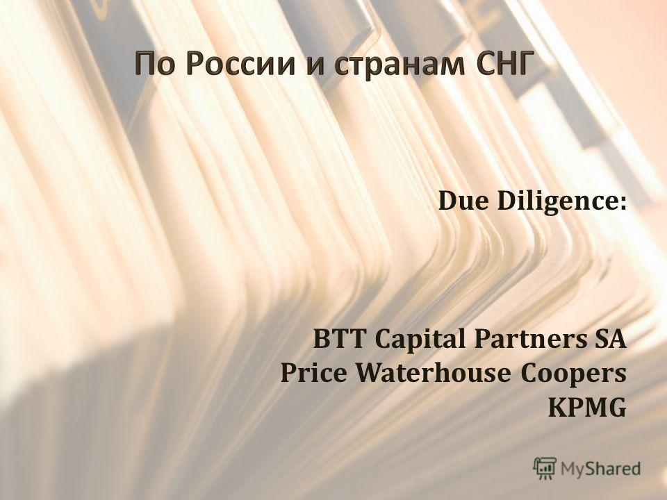 Due Diligence: BTT Capital Partners SA Price Waterhouse Coopers KPMG