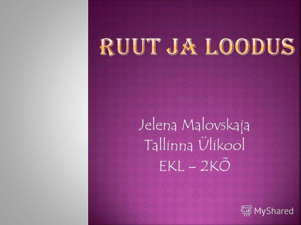 Jelena Malovskaja Tallinna Ülikool EKL – 2KÕ