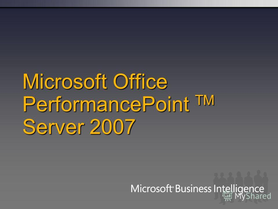 Microsoft Office PerformancePoint TM Server 2007