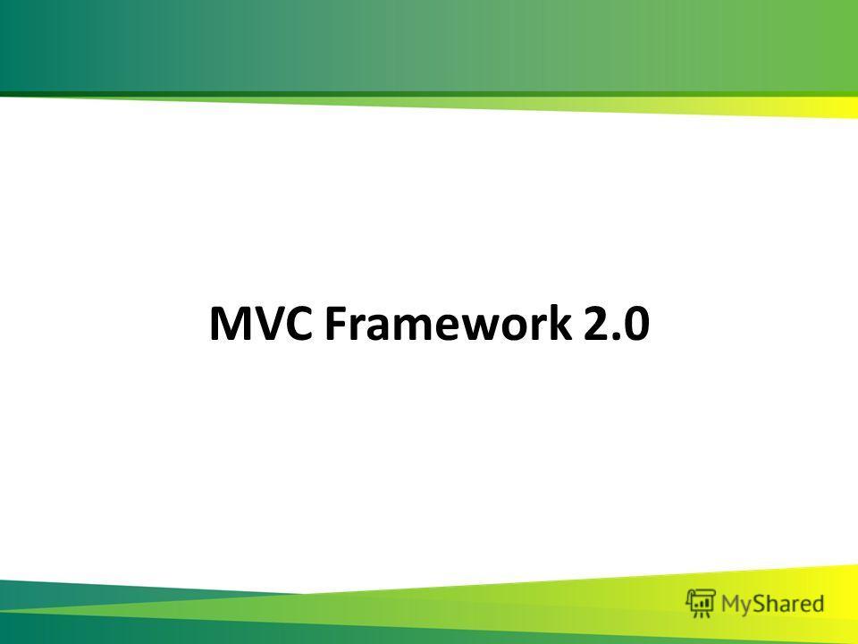 MVC Framework 2.0