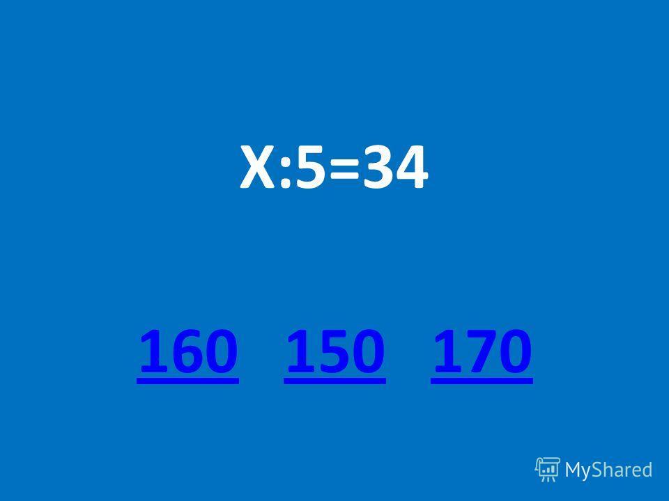 X:5=34 160160 150 170150170