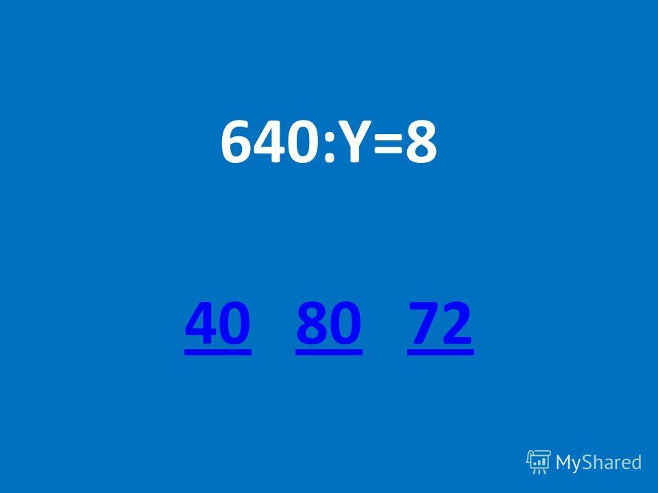 640:Y=8 4040 80 728072