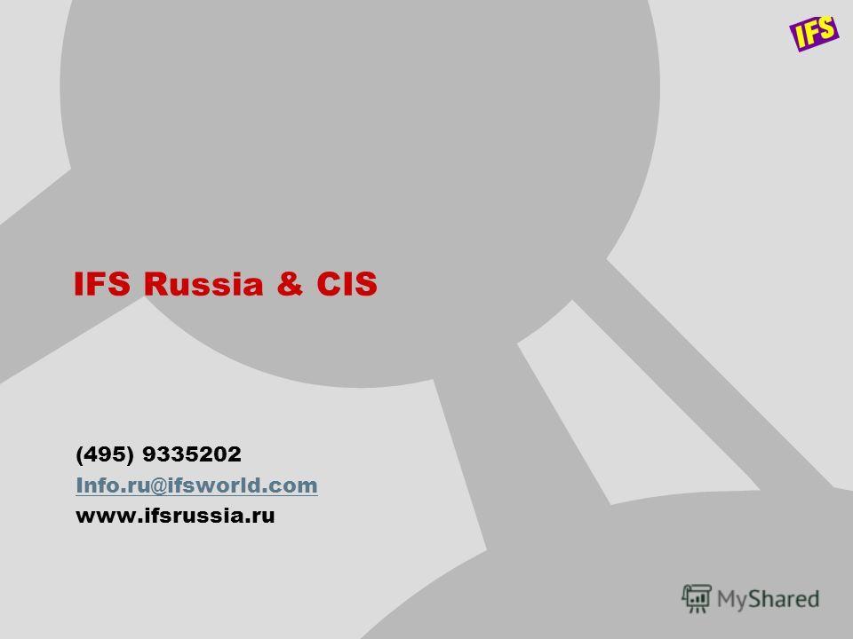 IFS Russia & CIS (495) 9335202 Info.ru@ifsworld.com www.ifsrussia.ru
