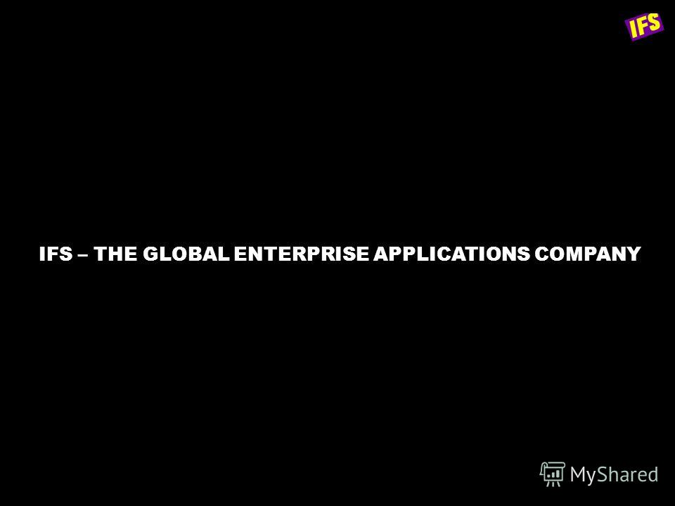 IFS – THE GLOBAL ENTERPRISE APPLICATIONS COMPANY