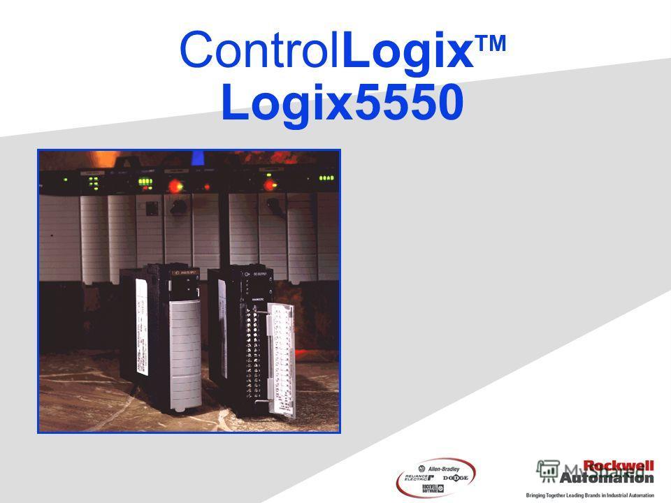 ControlLogix TM Logix5550