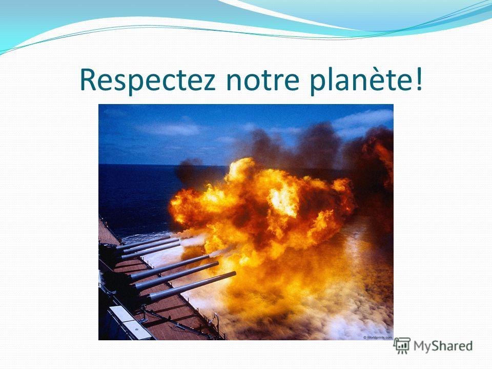 Respectez notre planète!