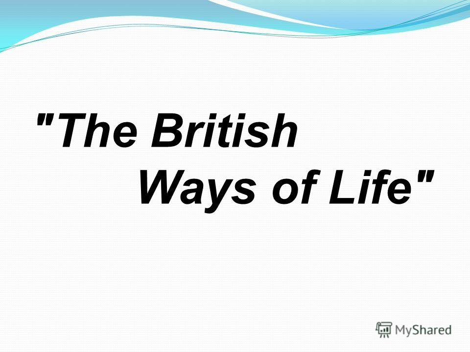 The British Ways of Life