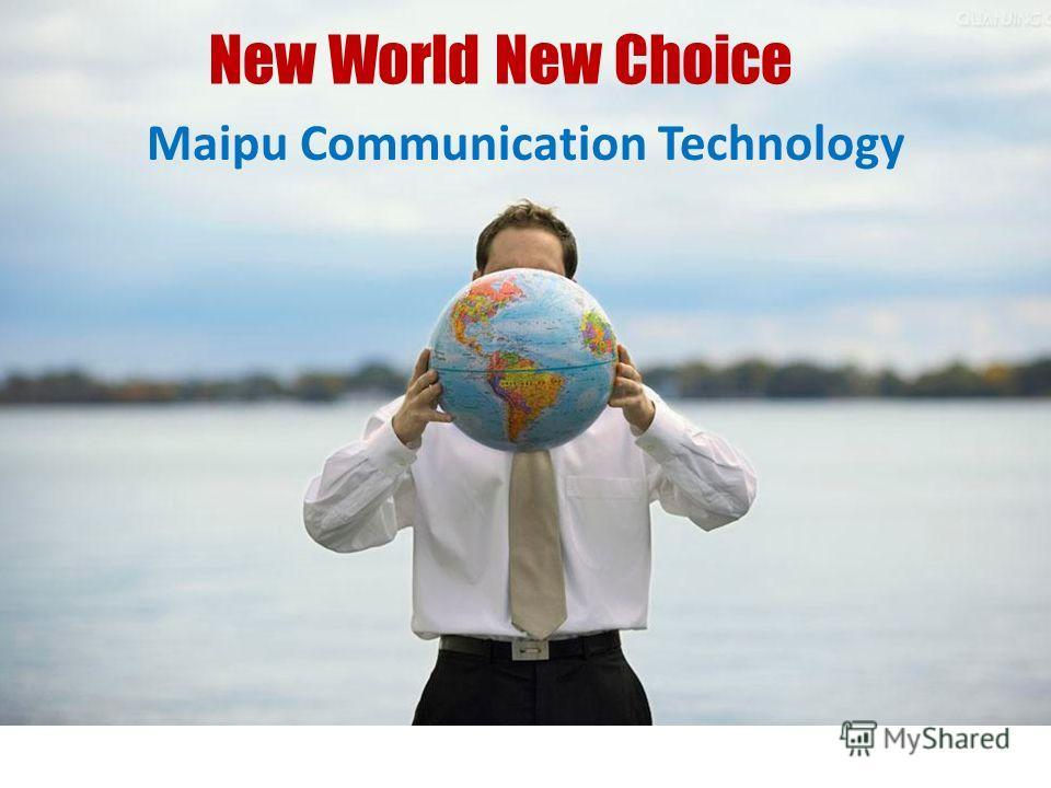 New World New Choice Maipu Communication Technology