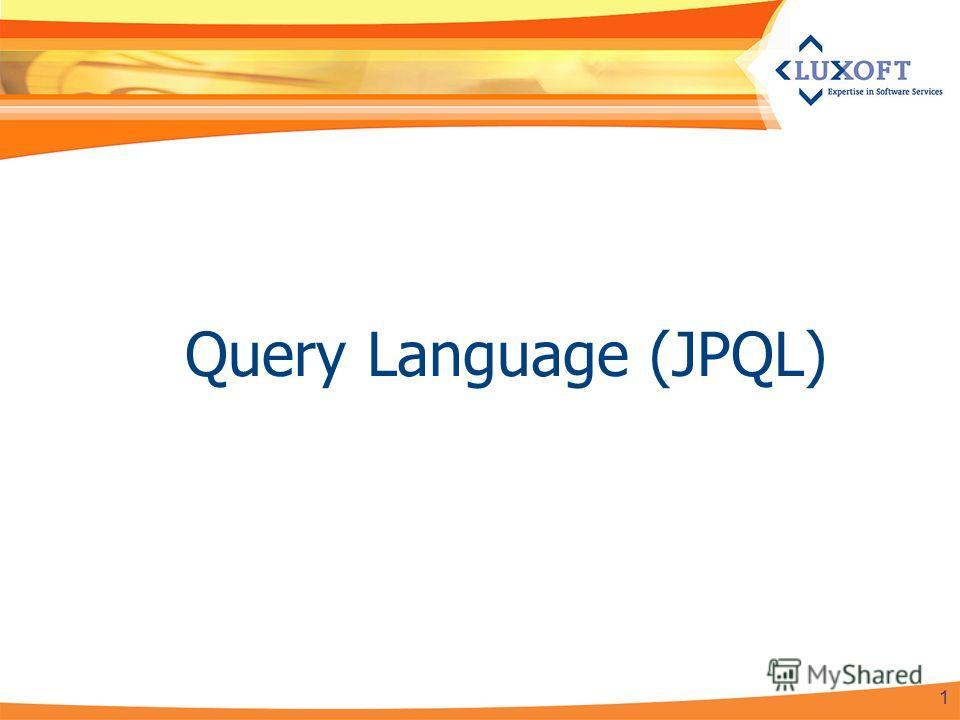 Query Language (JPQL) 1