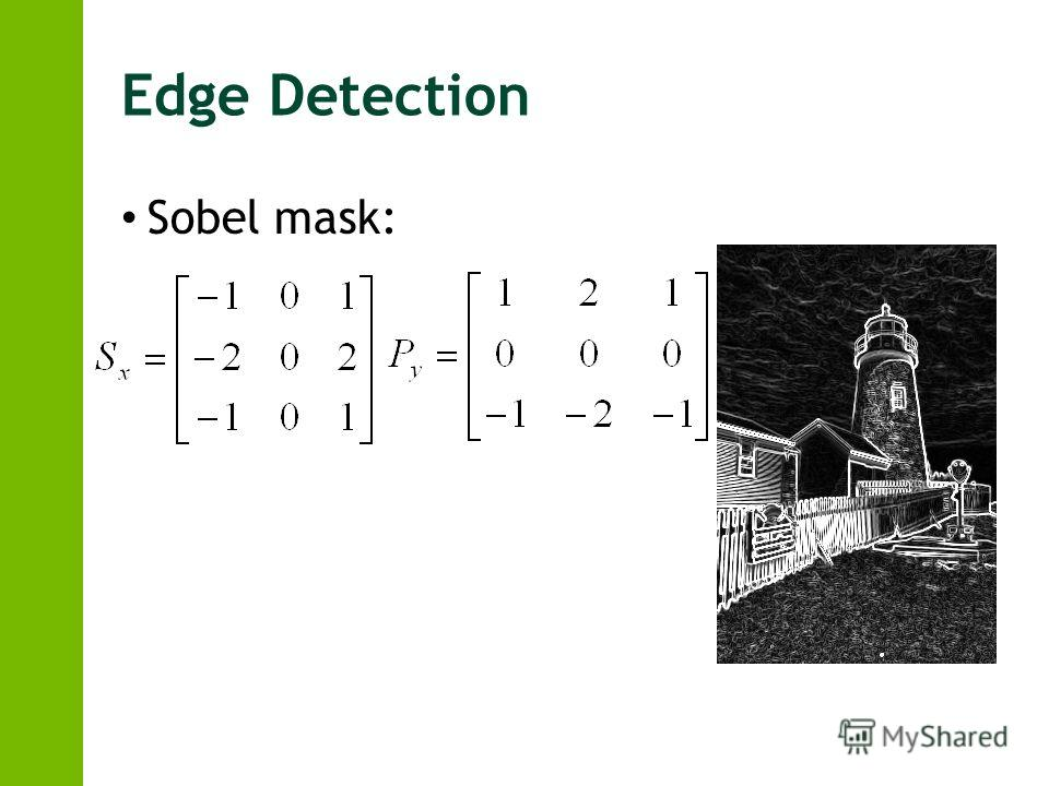 Edge Detection Sobel mask: