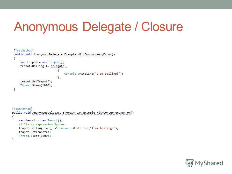 Anonymous Delegate / Closure