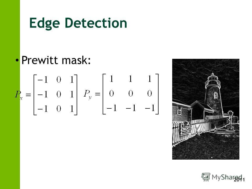 2011 Edge Detection Prewitt mask:
