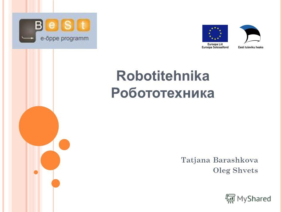 Robotitehnika Робототехника Tatjana Barashkova Oleg Shvets