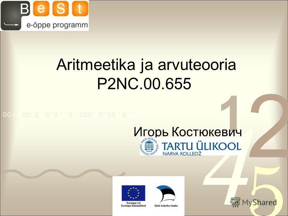 Aritmeetika ja arvuteooria P2NC.00.655 Игорь Костюкевич