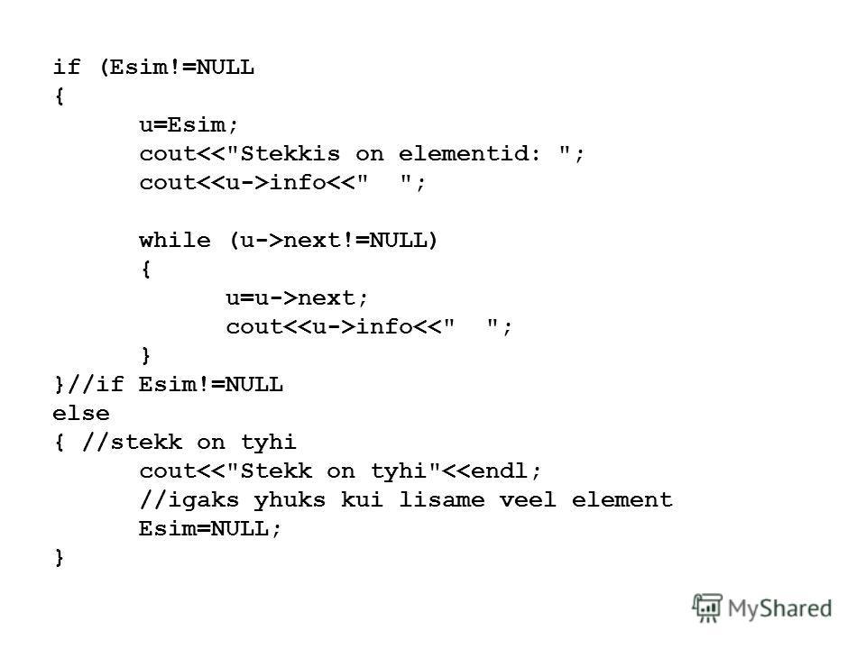 if (Esim!=NULL { u=Esim; cout info next!=NULL) { u=u->next; cout info