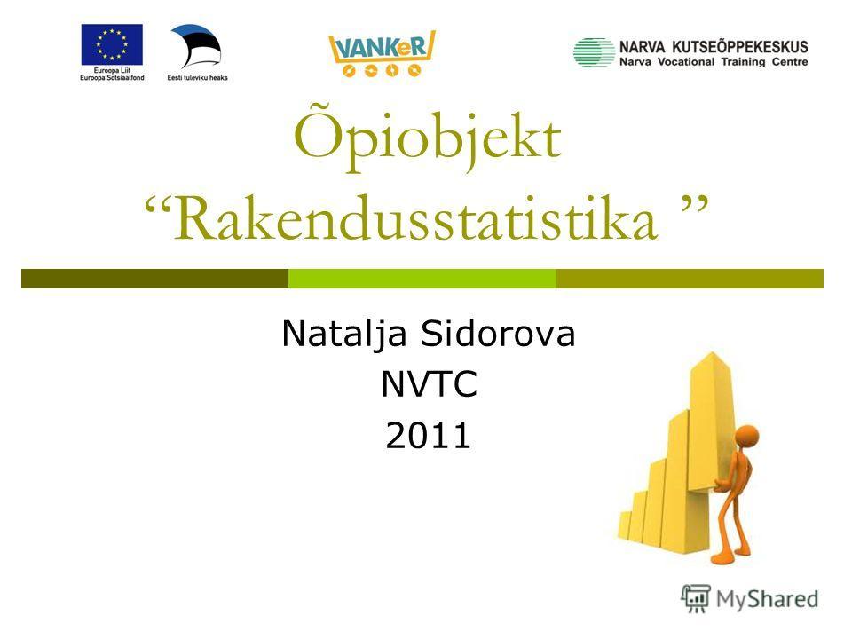 ÕpiobjektRakendusstatistika Natalja Sidorova NVTC 2011