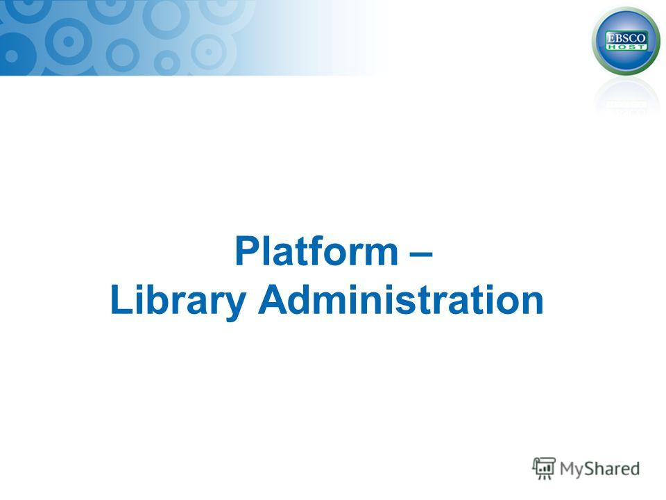 Platform – Library Administration
