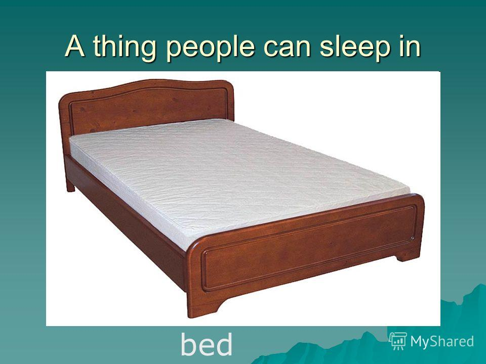 A thing people can sleep in bed