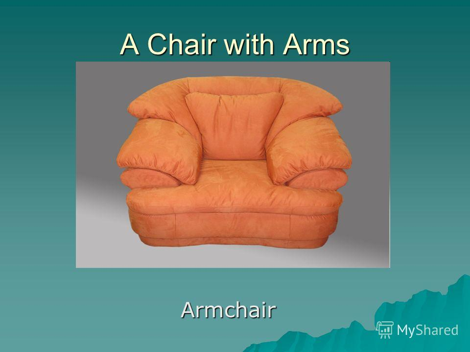 A Chair with Arms Armchair