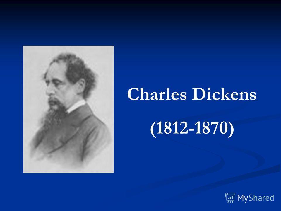 Charles Dickens (1812-1870)