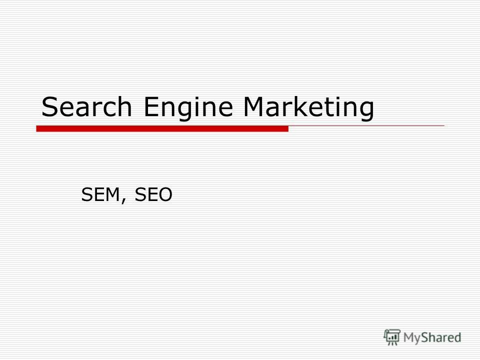 Search Engine Marketing SEM, SEO