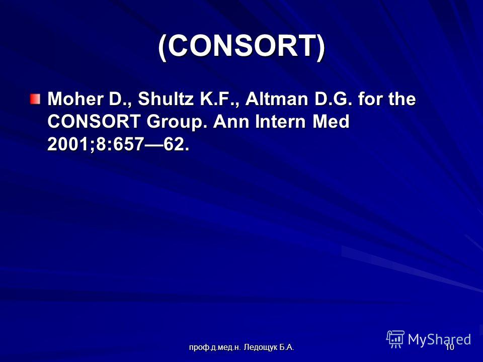 10 (CONSORT) Moher D., Shultz K.F., Altman D.G. for the CONSORT Group. Ann Intern Med 2001;8:65762.
