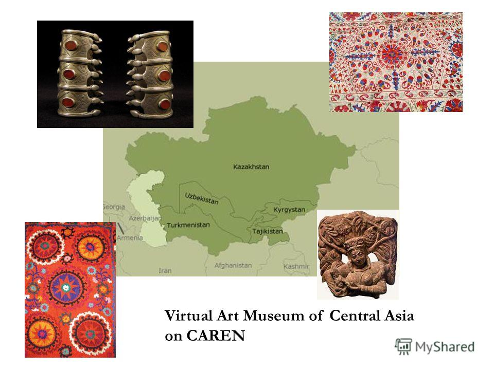 Virtual Art Museum of Central Asia on CAREN