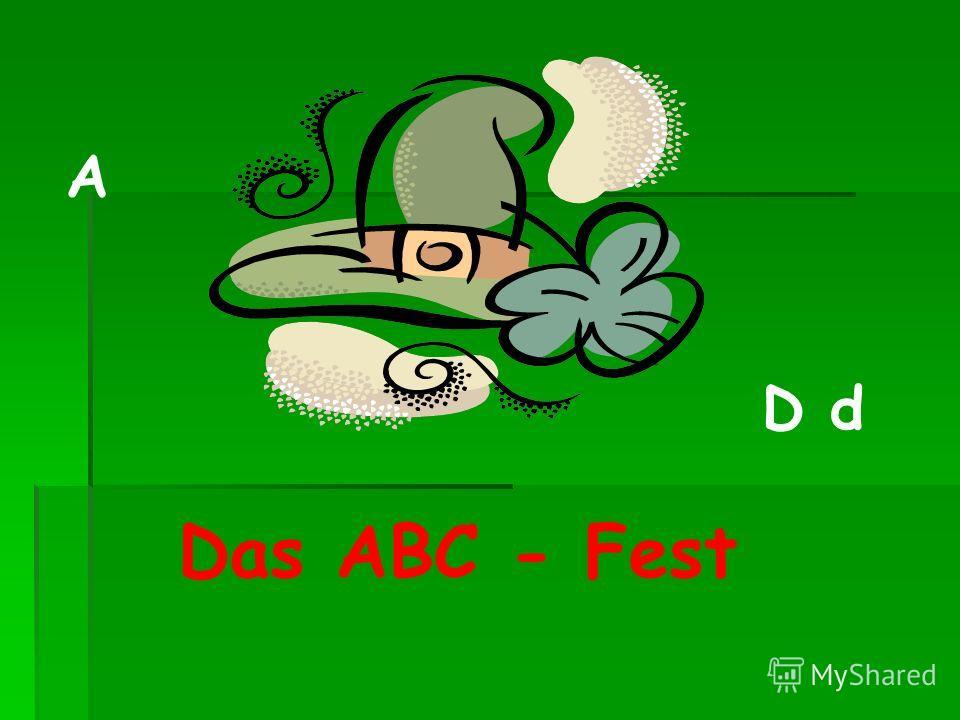 Das ABC - Fest A D d