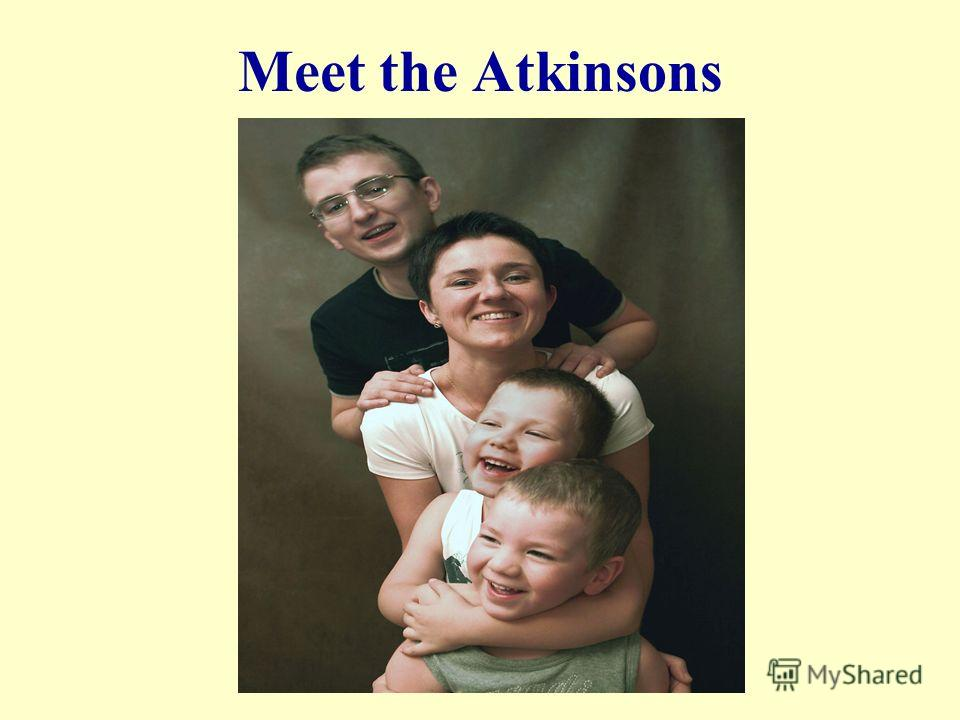 Meet the Atkinsons