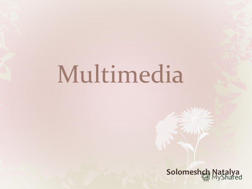 Multimedia Solomeshch Natalya