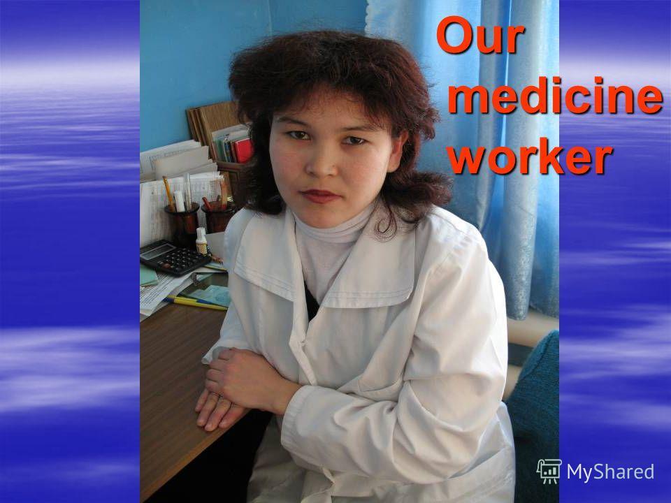 Our medicine worker Our medicine worker
