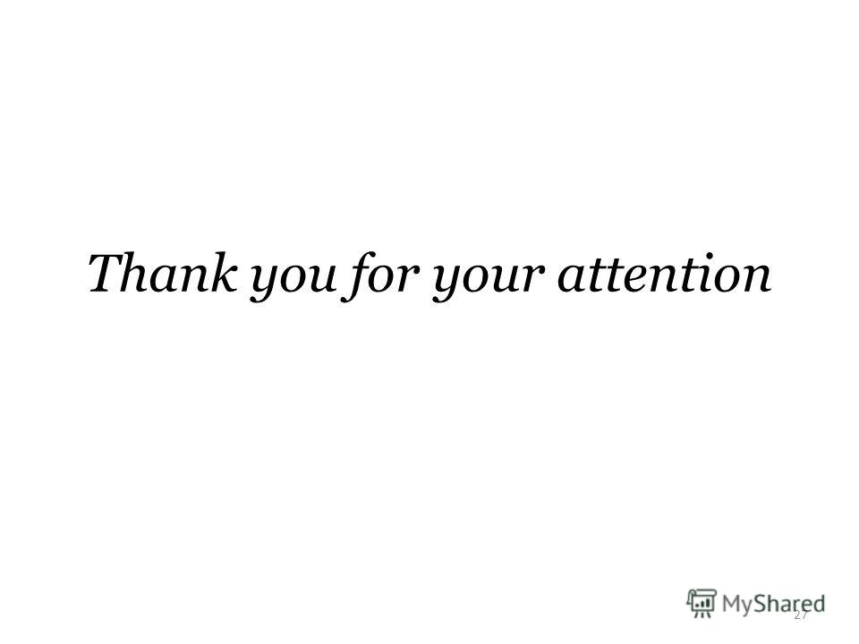 Thank you for your attention 27