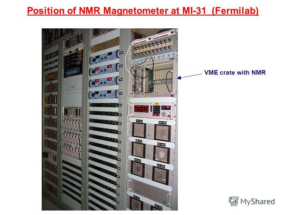 Position of NMR Magnetometer at MI-31 (Fermilab) VME crate with NMR