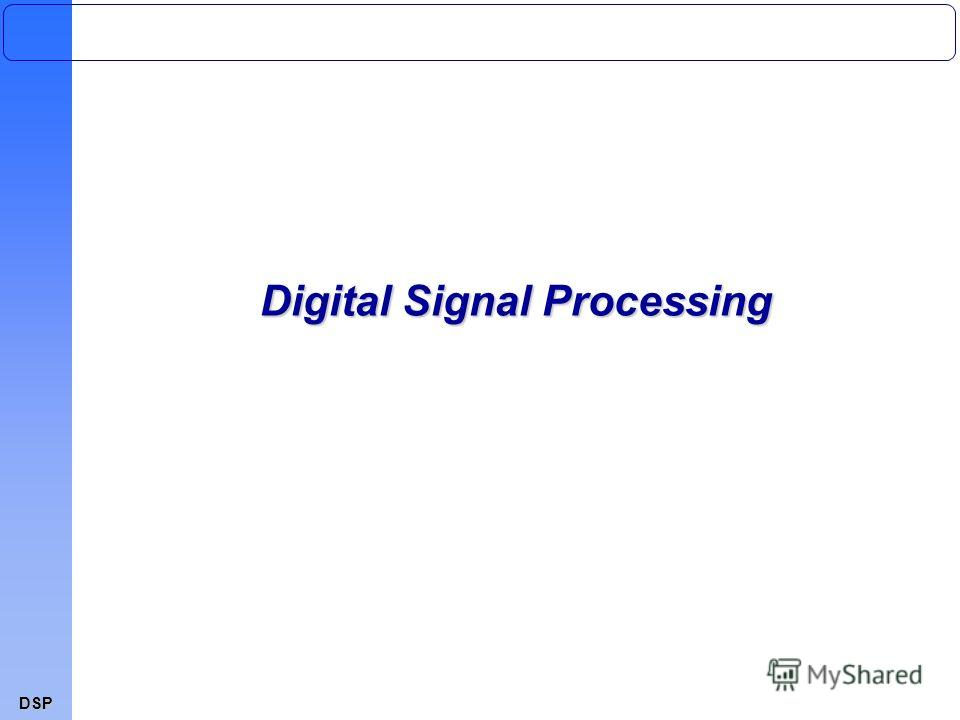 DSP Digital Signal Processing