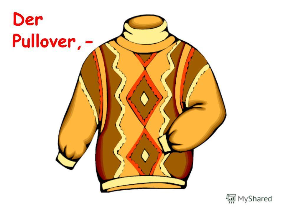 Der Pullover, -