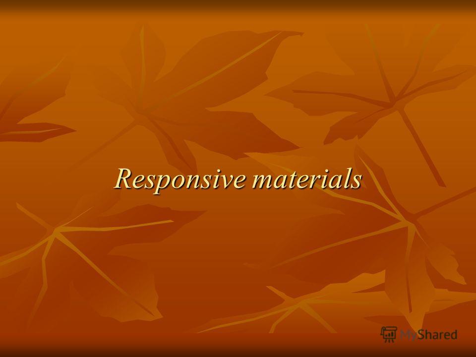 Responsive materials