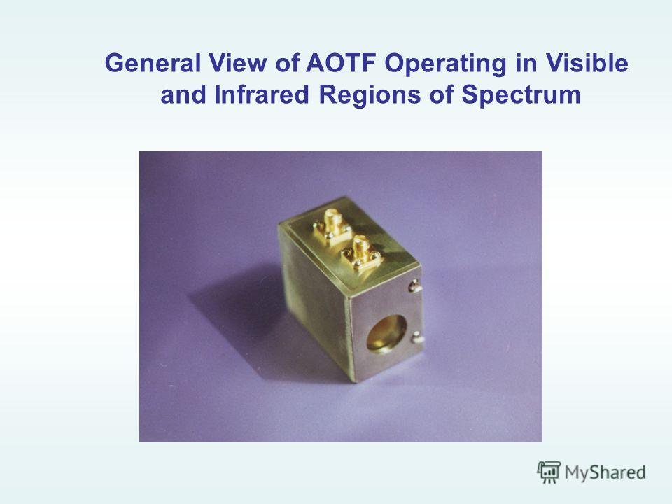 General View of AOTF Operating in Visible and Infrared Regions of Spectrum