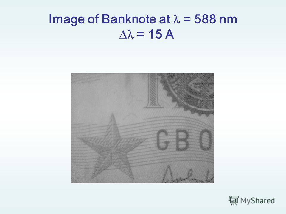 Image of Banknote at = 588 nm = 15 A