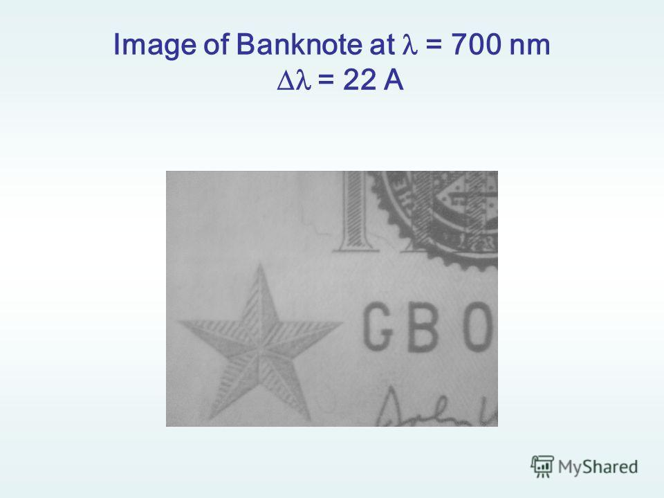 Image of Banknote at = 700 nm = 22 A
