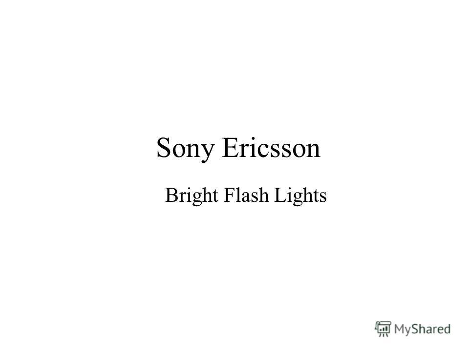 Sony Ericsson Bright Flash Lights