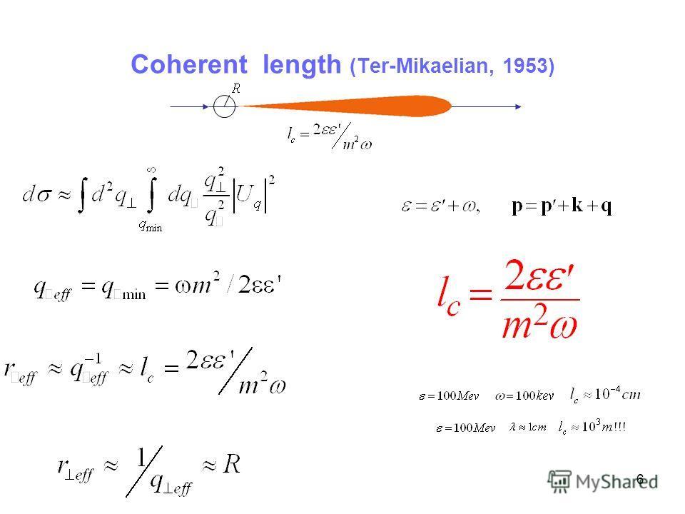 6 Coherent length (Ter-Mikaelian, 1953)