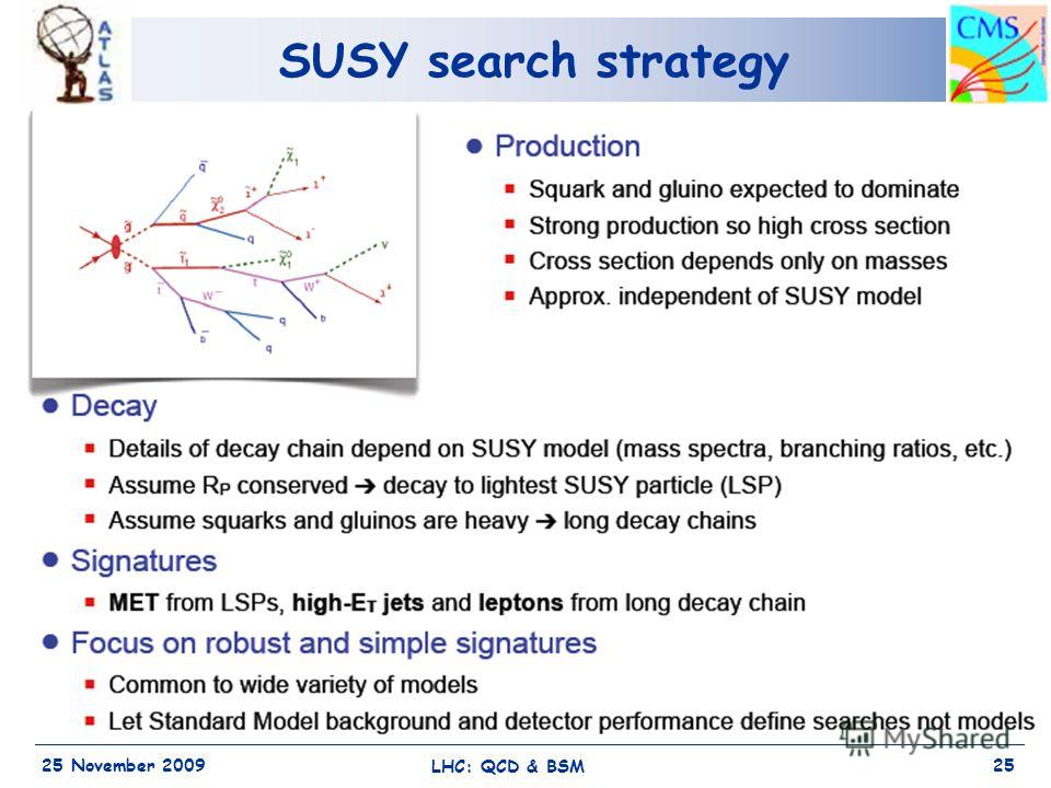 SUSY search strategy 25 November 2009 LHC: QCD & BSM 25