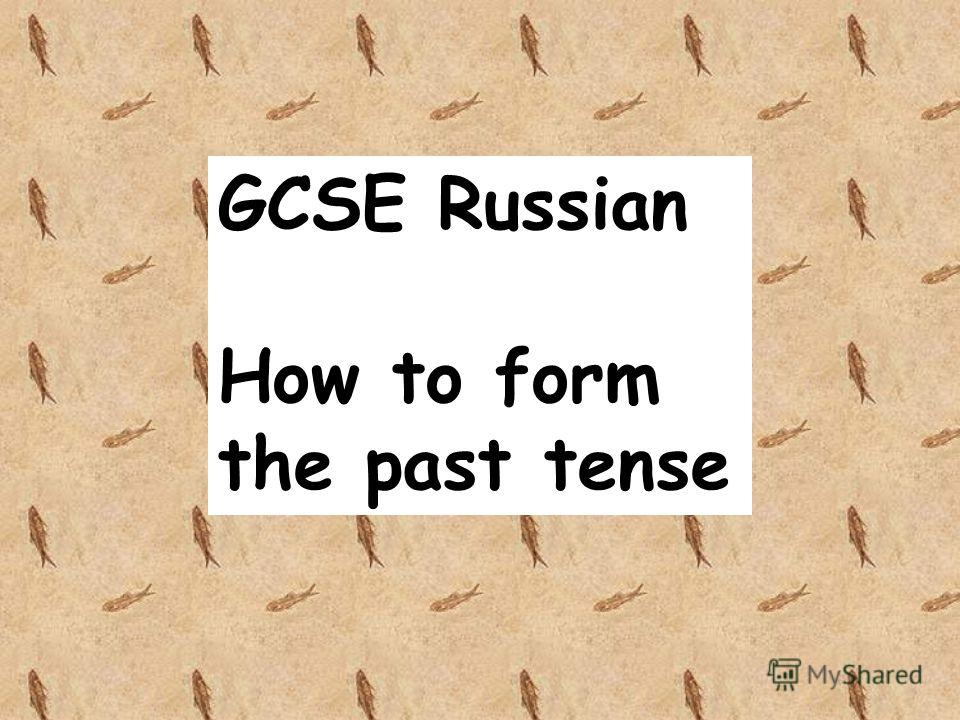 GCSE Russian How to form the past tense