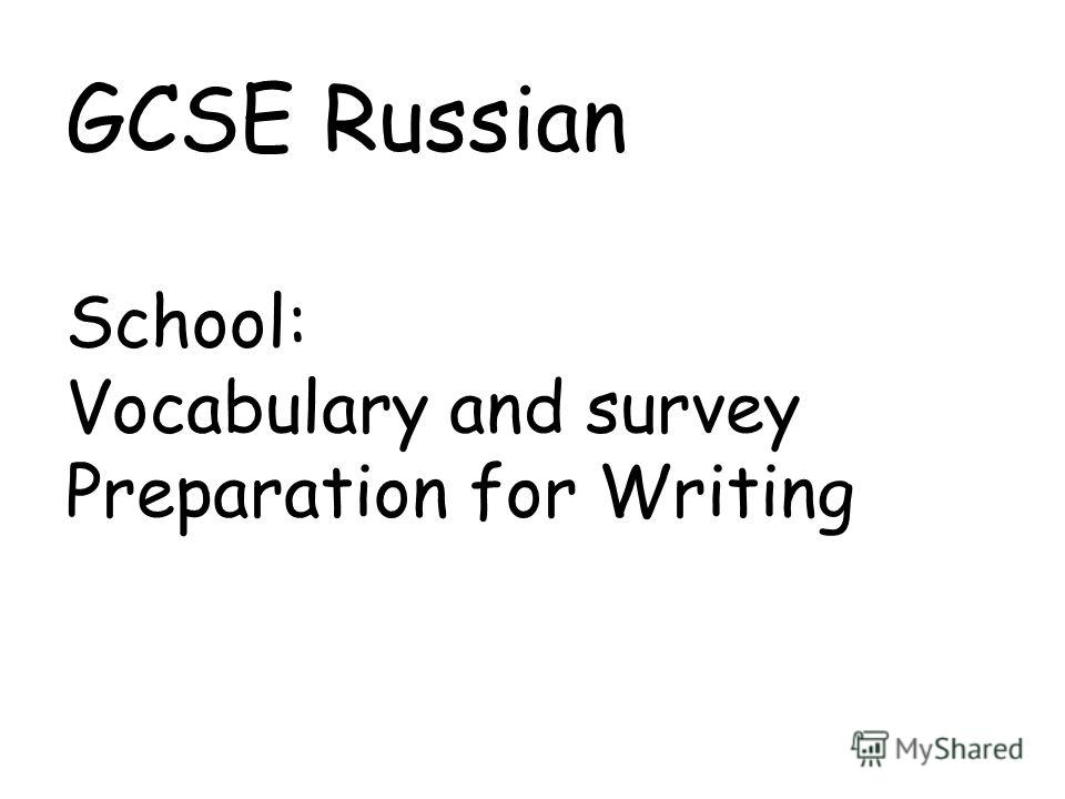GCSE Russian School: Vocabulary and survey Preparation for Writing