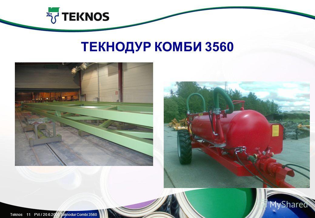 Teknos 11 PVi / 20.6.2005 Teknodur Combi 3560 ТЕКНОДУР КОМБИ 3560