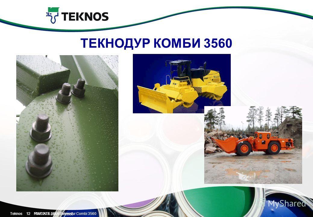 Teknos 12 PVi / 20.6.2005 Teknodur Combi 3560Teknos 12 NN/DATE (dd.mm.yyyy) ТЕКНОДУР КОМБИ 3560