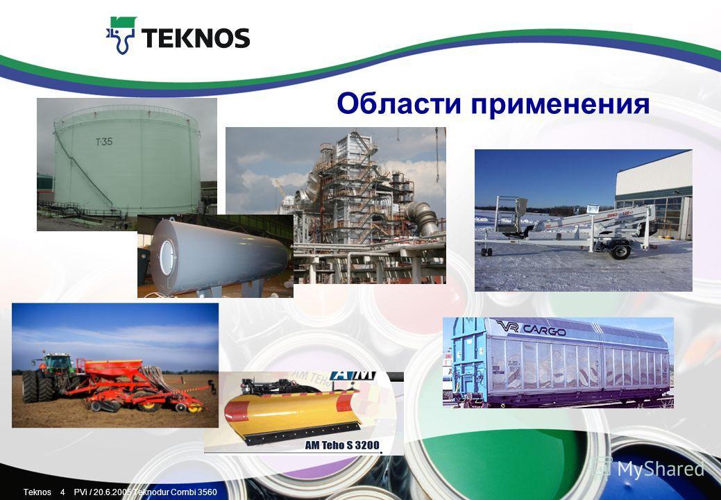 Teknos 4 PVi / 20.6.2005 Teknodur Combi 3560 Области применения